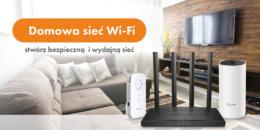 Jak zbudować wydajną i bezpieczną  sieć domową.